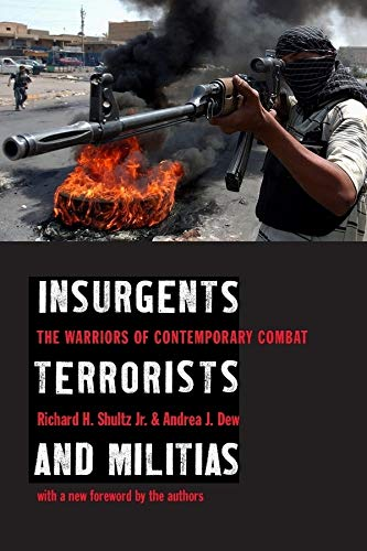 9780231129824: Insurgents, Terrorists, and Militias: The Warriors of Contemporary Combat