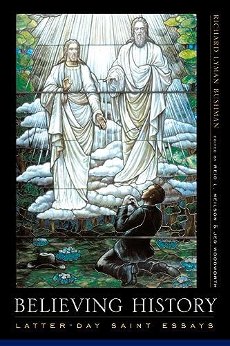 9780231130066: Believing History: Latter-day Saint Essays
