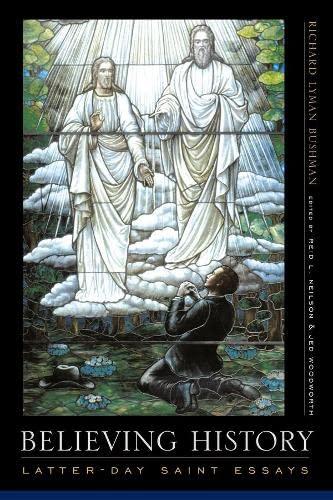 9780231130073: Believing History: Latter-day Saint Essays
