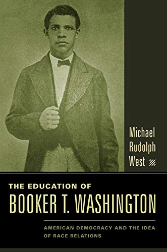 The Education of Booker T. Washington: American: Michael West