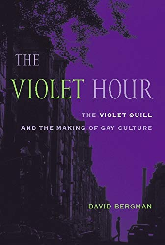 9780231130509: The Violet Hour: The Violet Quill and the Making of Gay Culture (Between Men-Between Women: Lesbian and Gay Studies)