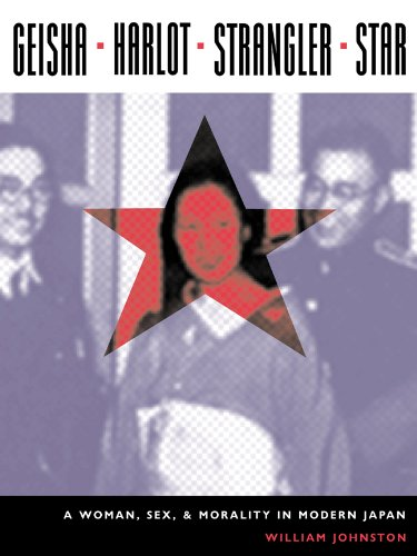 9780231130523: GEISHA - HARLOT - STRANGLER - STAR: A Woman, Sex, And Morality in  Modern Japan