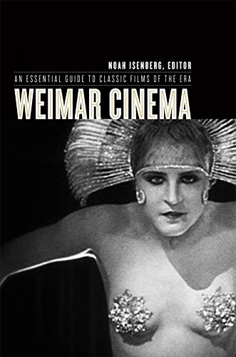 9780231130547: Weimar Cinema: An Essential Guide to Classic Films of the Era (Film and Culture Series)
