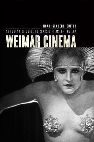 9780231130554: Weimar Cinema: An Essential Guide to Classic Films of the Era (Film and Culture Series)