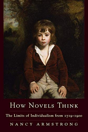 9780231130585: How Novels Think: The Limits of Individualism from 1719-1900