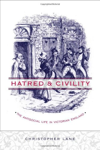 9780231130646: Hatred and Civility: The Antisocial Life in Victorian England
