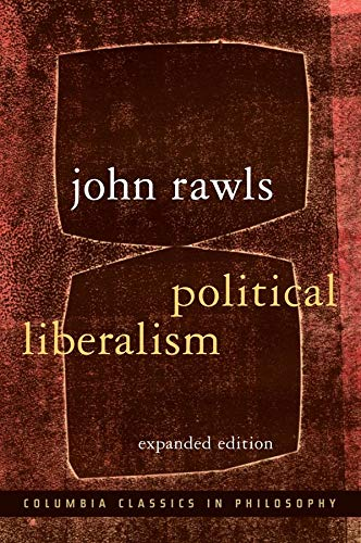 9780231130882: Political Liberalism (Columbia Classics in Philosophy)