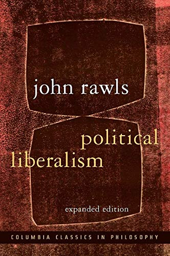 9780231130899: Political Liberalism (Columbia Classics in Philosophy)