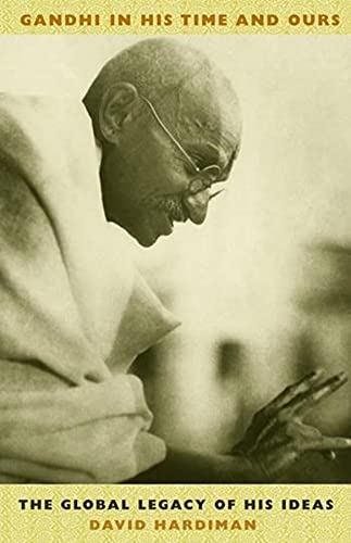 9780231131148: Gandhi in His Time and Ours: The Global Legacy of His Ideas