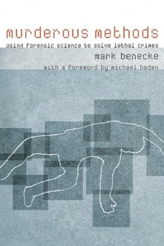 9780231131186: Murderous Methods: Using Forensic Science to Solve Lethal Crimes