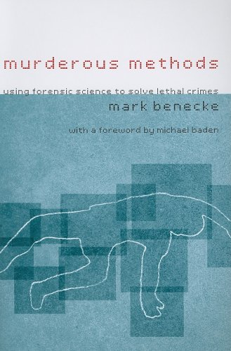 9780231131193: Murderous Methods: Using Forensic Science to Solve Lethal Crimes