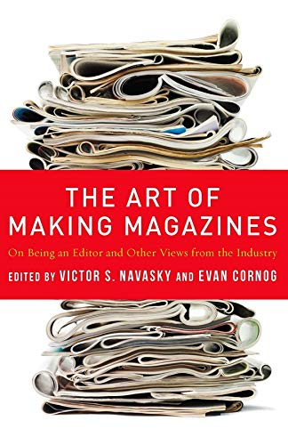 9780231131377: Art of Making Magazines (Columbia Journalism Review Books)