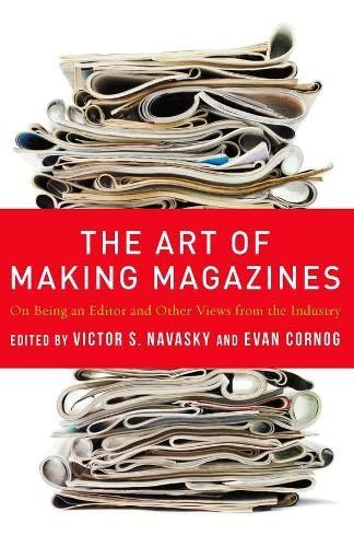 9780231131377: The Art of Making Magazines: On Being an Editor and Other Views from the Industry