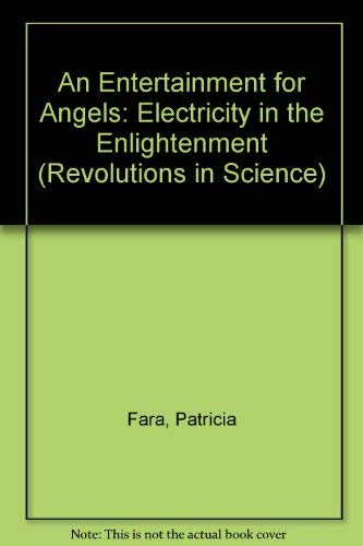 9780231131490: An Entertainment for Angels: Electricity in the Enlightenment (Revolutions in Science)