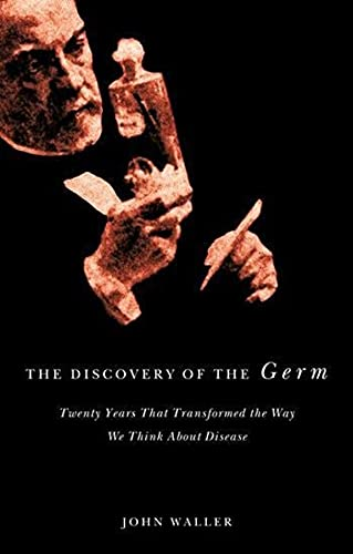 The Discovery of the Germ: Twenty Years: John Waller