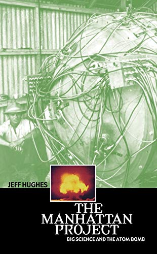 9780231131537: The Manhattan Project: Big Science and the Atom Bomb (Revolutions in Science)