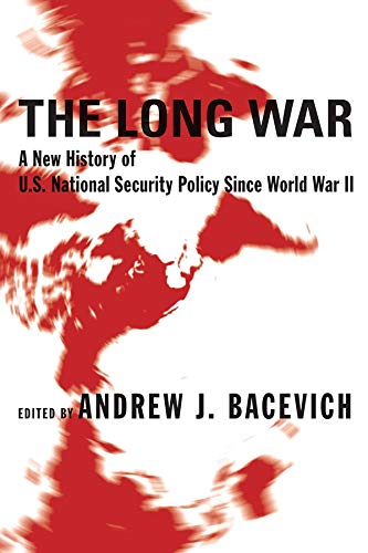 9780231131582: The Long War: A New History of U.S. National Security Policy Since World War II
