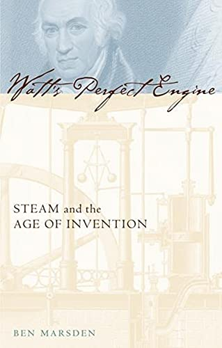 9780231131728: Watt's Perfect Engine: Steam and the Age of Invention (Revolutions in Science)