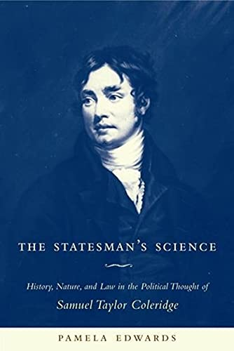 The statesman's science : history, nature, and law in the political thought of Samuel Taylor ...