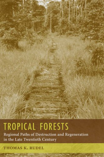 9780231131957: Tropical Forests: Paths of Destruction and Regeneration in the Late Twentieth Century