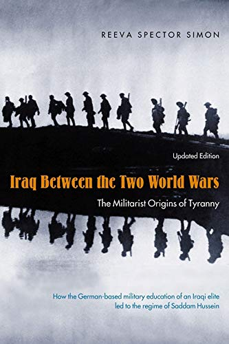 9780231132145: Iraq Between the Two World Wars: The Militarist Origins of Tyranny