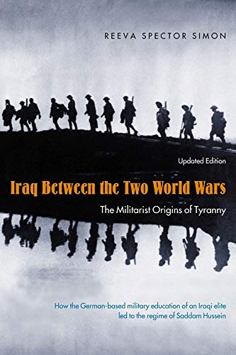 9780231132152: Iraq Between the Two World Wars: The Militarist Origins of Tyranny