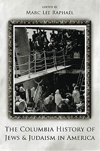 9780231132237: The Columbia History of Jews and Judaism in America