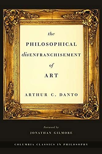 9780231132275: The Philosophical Disenfranchisement of Art (Columbia Classics in Philosophy)