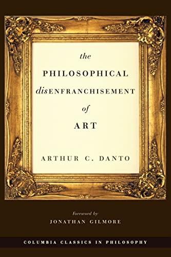 9780231132275: The Philosophical Disenfranchisement of Art (Columbia Classics in Philosophy)