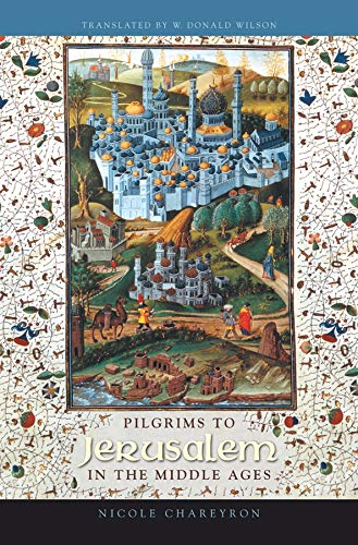 9780231132305: Pilgrims to Jerusalem in the Middle Ages
