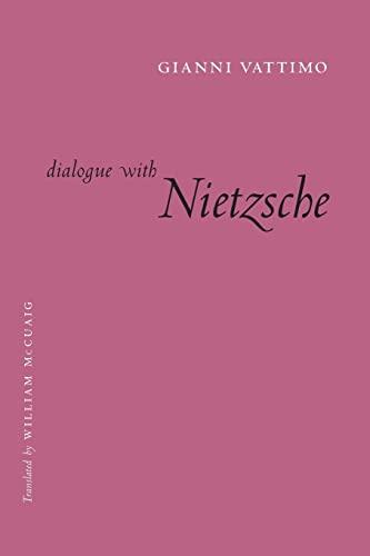 Dialogue with Nietzsche (European Perspectives: A Series: Vattimo, Gianni
