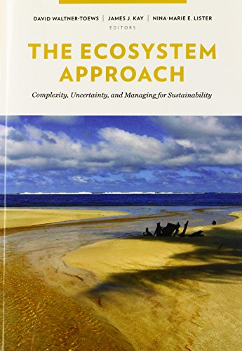 9780231132510: The Ecosystem Approach: Complexity, Uncertainty, and Managing for Sustainability (Complexity in Ecological Systems)