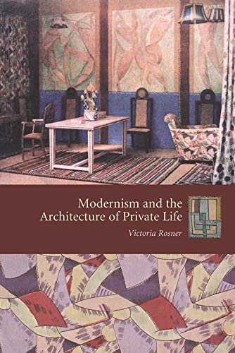 9780231133043: Modernism and the Architecture of Private Life (Gender and Culture Series)