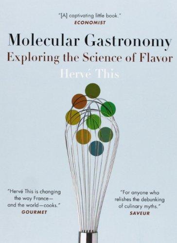 Molecular Gastronomy: Exploring the Science of Flavor: This, Hervé