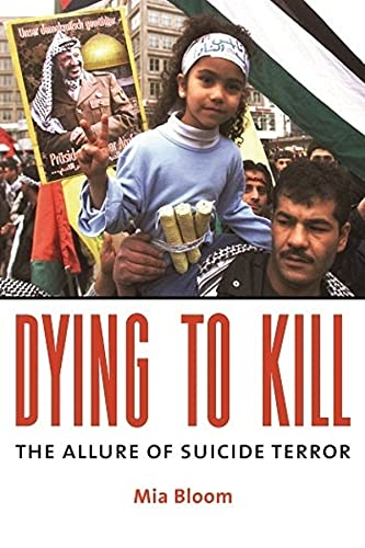 9780231133203: Dying To Kill: The Allure of Suicide Terror