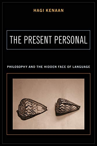 9780231133500: The Present Personal: Philosophy and the Hidden Face of Language