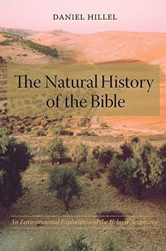 9780231133623: The Natural History of the Bible: An Environmental Exploration of the Hebrew Scriptures