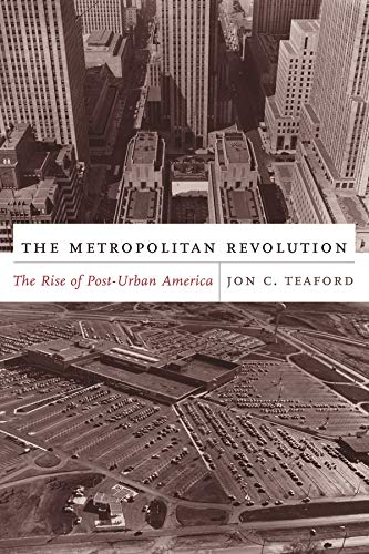 9780231133739: The Metropolitan Revolution: The Rise of Post-Urban America (The Columbia History of Urban Life)