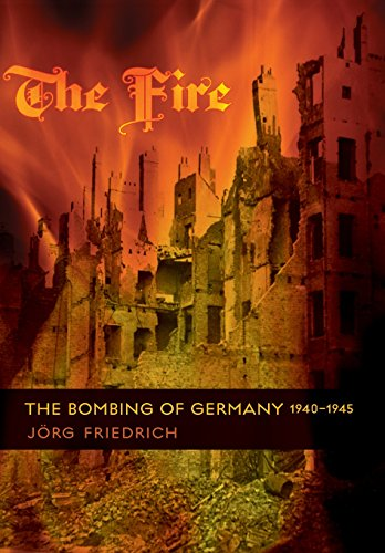 9780231133807: Friedrich, J: Fire - The Bombing of Germany 1940-1945