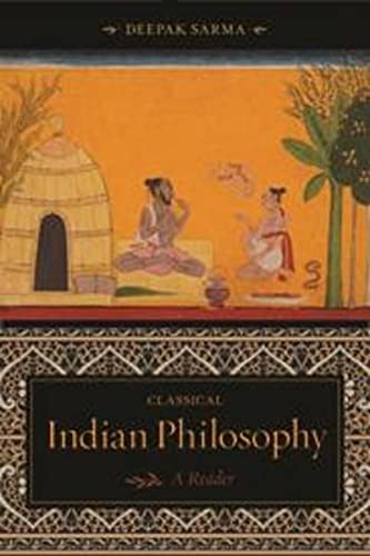 9780231133999: Classical Indian Philosophy: A Reader