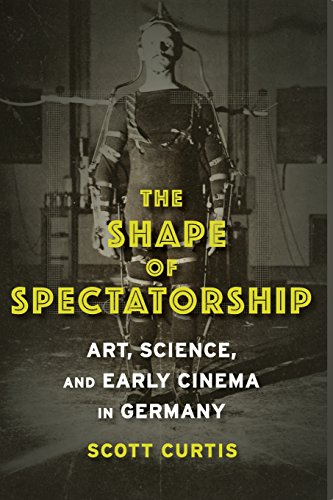 9780231134033: The Shape of Spectatorship: Art, Science, and Early Cinema in Germany (Film and Culture Series)