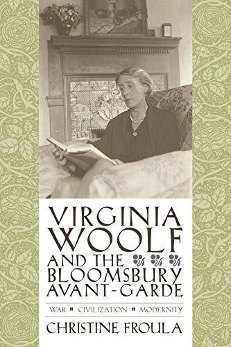 9780231134453: Virginia Woolf and the Bloomsbury Avant-garde: War, Civilization, Modernity (Gender and Culture Series)