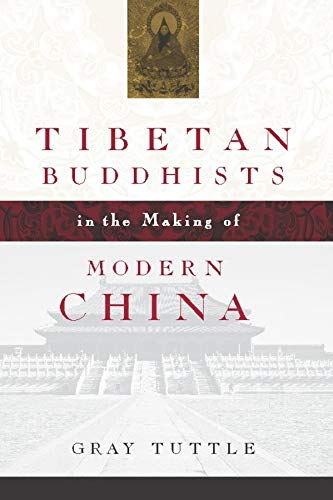 Tibetan Buddhists in the Making of Modern China (Hardback): Gray Tuttle