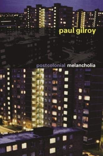 9780231134545: Postcolonial Melancholia (The Wellek Library Lectures)