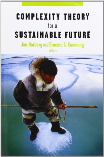 9780231134613: Complexity Theory for a Sustainable Future (Complexity in Ecological Systems)