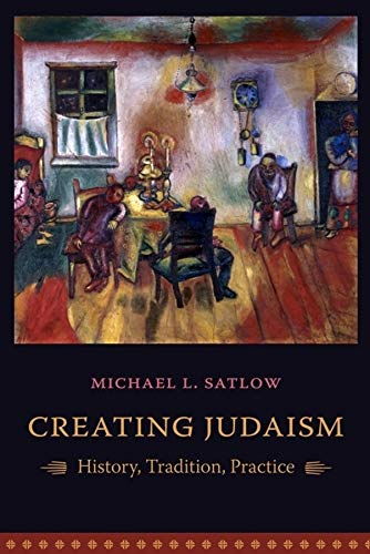 9780231134880: Creating Judaism: History, Tradition, Practice