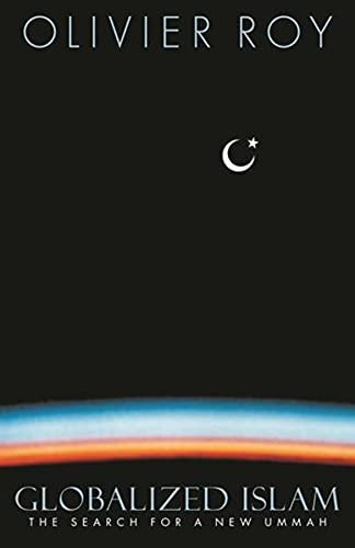 9780231134996: Globalized Islam - The Search for a New Ummah