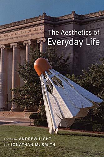 9780231135030: The Aesthetics of Everyday Life
