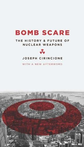 9780231135115: Bomb Scare: The History and Future of Nuclear Weapons