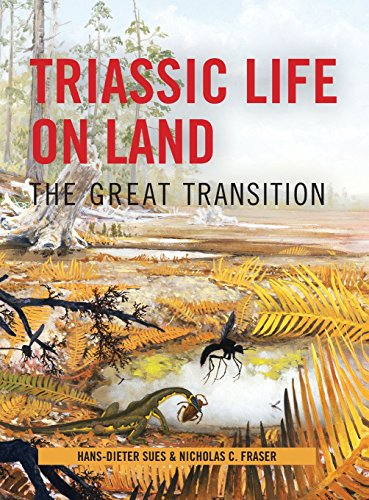 9780231135221: Triassic Life on Land: The Great Transition (The Critical Moments and Perspectives in Earth History and Paleobiology)